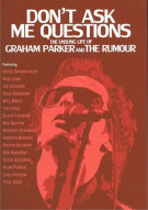 Dont Ask Me Questions: The Unsung Life Of Graham Parker And The Rumour Movie