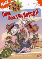 All Grown Up: Dude, Wheres My Horse? Movie