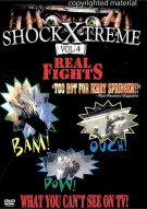 Shock X-Treme: Volume 4 - Real Fights Movie