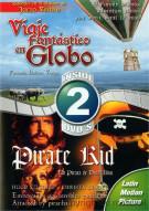 Viaje Fantastico En Globo (Fantastic Balloon Voyage) / Pirata De Doce Anos (Pirate Kid) (Double Feature) Movie