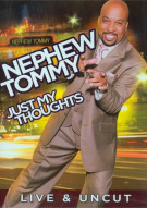 Nephew Tommy: Just My Thoughts Movie