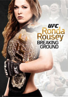 UFC Presents: Rhonda Rousey - Breaking Ground Movie