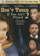 Dont Touch If You Aint Prayed 2 Movie
