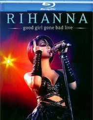 Rihanna: Good Girl Gone Bad Live Blu-ray