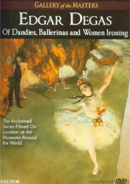 Edgar Degas: Of Dandies, Ballerinas And Women Ironing Movie