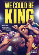 We Could Be King Movie