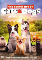 Secret Life Of Cats & Dogs, The Movie