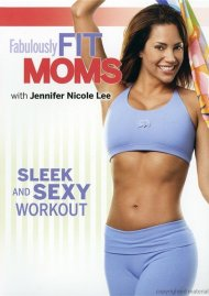Fabulously Fit Moms: Sleek And Sexy Workout Movie