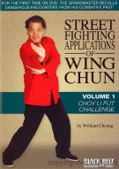Street Fighting Applications Of Wing Chun: Volume 1 - Choy Li Fut Challenge Movie