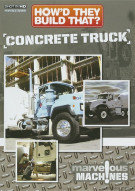 Howd They Build That?: Concrete Truck  Movie
