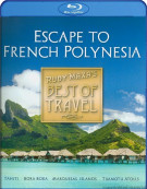 Best Of Travel: Escape To French Polynesia (Blu-ray + DVD + Digital Copy) Blu-ray