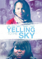 Yelling To The Sky Movie