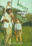 Waltz Through The Hills, A Movie