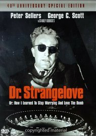 Dr. Strangelove: 40th Anniversary Special Edition Movie