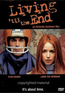 Living Til The End Movie