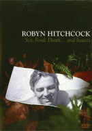 Robyn Hitchcock: Sex, Food, Death... And Insects Movie