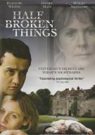 Half Broken Things Movie