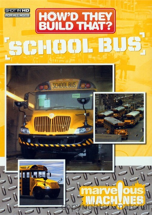 Howd They Build That?: School Bus Movie