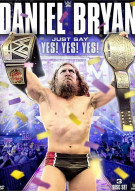 WWE: Daniel Bryan - Just Say Yes Yes Yes Movie