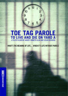Toe Tag Parole: To Live & Die On A Yard A Movie