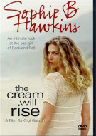 Sophie B Hawkins: Cream Will Rise Movie