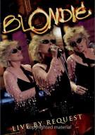 Blondie: Live By Request Movie