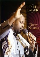 Phil Tarver: Draw Nearer Movie