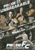 Pride FC 31: Unbreakable Movie