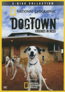 National Geographic: DogTown - Friends In Need Movie