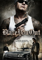 Blaze You Out Movie