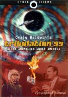 Tribulation 99: Alien Anomalies Across America Movie