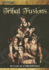 Tribal Fusions: The Exotic Art Of Tribal Bellydance Movie