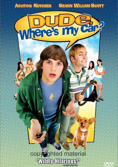Dude, Wheres My Car? Movie
