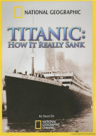 National Geographic: Titanic - How It Really Sank Movie