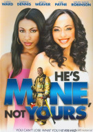 Hes Mine, Not Yours Movie