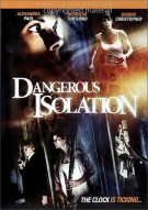 Dangerous Isolation Movie