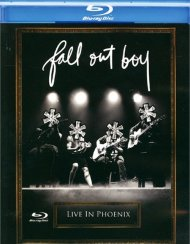 Fall Out Boy: Live In Phoenix Blu-ray