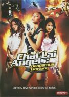 Chai Lai Angels: Dangerous Flowers Movie