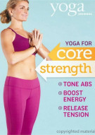 Yoga Journal: Yoga For Core Strength Movie