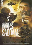 Wars Against Saddam: The Rise And Fall Of The Madman Of The Middle East  Movie