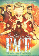 Bullet In The Face: The Complete Series Movie