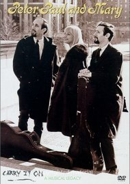 Peter, Paul & Mary: Carry It On - Musical Legacy Movie