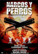 Narcos Y Perros I & II Movie