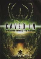 Caved In: Prehistoric Terror Movie
