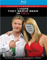 I Hope They Serve Beer In Hell: Unrated & Unapologetic Blu-ray