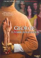 George: A Zombie Intervention Movie
