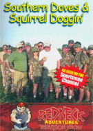 Redneck Adventures Television Show: Southern Doves & Squirrel Doggin Movie
