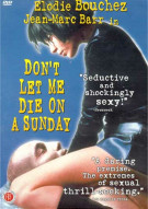 Dont Let Me Die On A Sunday Movie