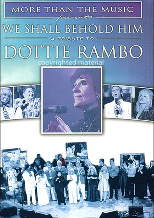 We Shall Behold Him: A Tribute To Dottie Rambo Movie