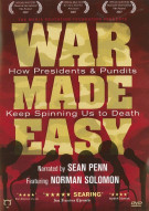 War Made Easy: How Presidents & Pundits Keep Spinning Us To Death Movie